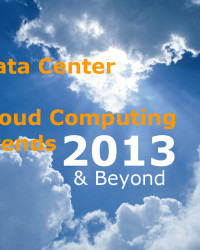 Data Center & Cloud Computing Trends 2013 & Beyond