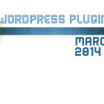 Best Free WordPress Plugins For March 2014