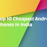 Top 10 Cheapest Android Phones in India Under Rs 3,000
