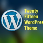 How to Download & Install Twenty Fifteen WordPress Theme