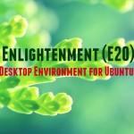 How To Install Enlightenment 0.20.2 on Ubuntu 15.10 & Ubuntu 14.04