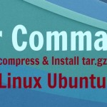 How To Install tar.gz/rar Packages On Linux Ubuntu 15.04 & Ubuntu 14.04