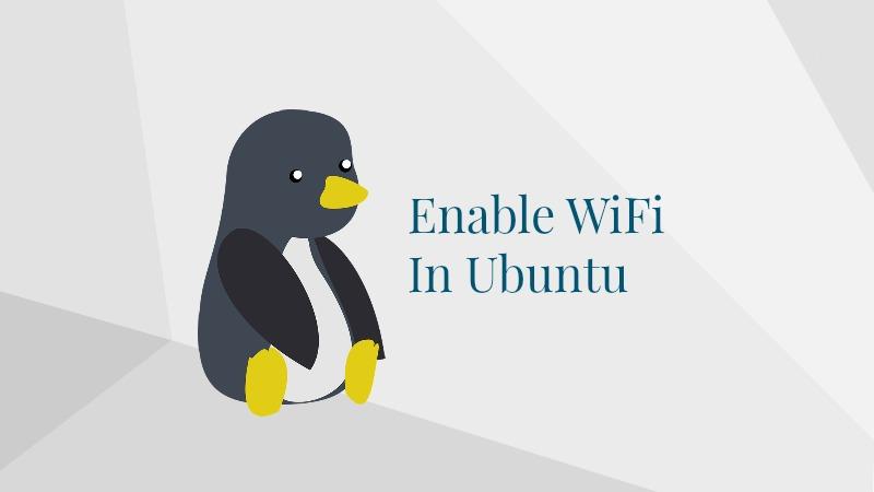 How To Enable WiFi In Ubuntu Linux